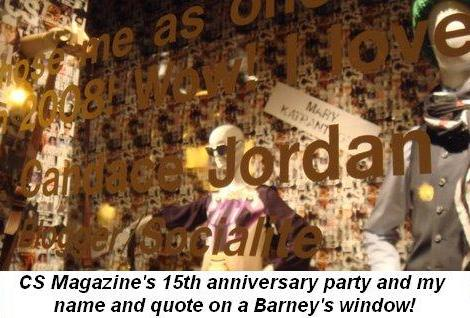 10 -   CS Magazine's 15th Anniversary Party my name and quote on Barney's window on Sept. 24th