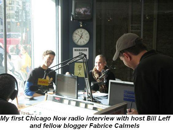 04 -  My first Chicago Now radio interview with Bill Leff and fellow blogger Fabrice Calmels in Nov
