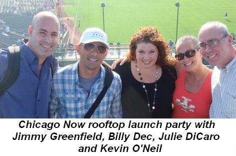09 -  Chicago Now Rooftop Launch Party with Jimmy Greenfield, Billy Dec, Julie DiCaro and Kevin O'Neil on August 12th