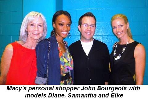 Blog 1 - Macy's Personal Shopper John Bourgeois with models Diane, Samantha and Elke