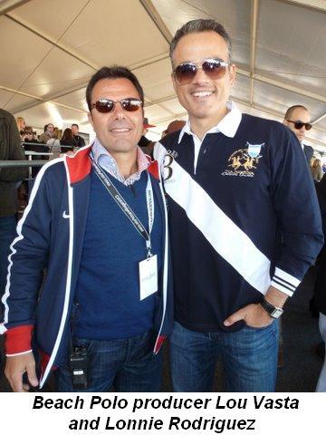 Blog 8 - Beach Polo producer Lou Vasta and Lonnie Rodriguez