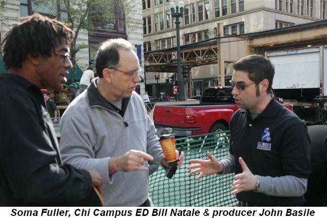 Blog 2 - Soma Fuller, Chgo. Campus ED Bill Natale and producer John Basile