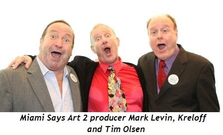 12 - Mark Levin (producer of Miami Says Art 2), Kreloff and Tim Olsen