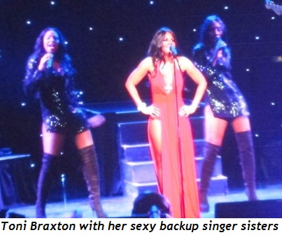 10 - Toni Braxton with her sexy backup singer-sisters