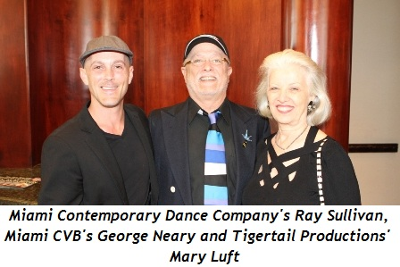 13 - Ray Sullivan (Miami Contemporary Dance Co.), George Neary (Miami CVB) and Mary Luft (Tigertail Productions)