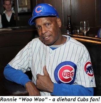 """15 - Ronnie """"Woo Woo"""" - a diehard Cubs fan"""