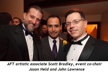 6 - AFT Artistic Associate Scott Bradley, event co-chair Jason Held and John Lawrence