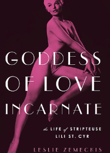 """Goddess of Love Incarnate"", about life of burlesque star Lili St. Cyr"