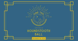 Houndstooth Ball benefiting One Tail at a Time on November 30